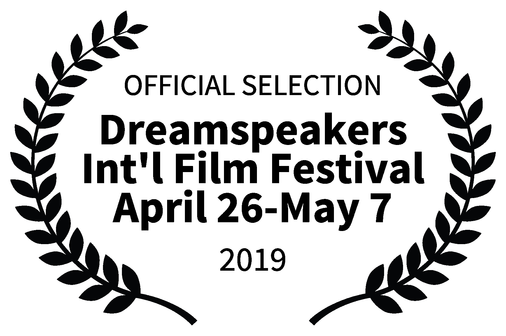 OFFICIAL SELECTION - Dreamspeakers Intl Film Festival April 26-May 7 - 2019
